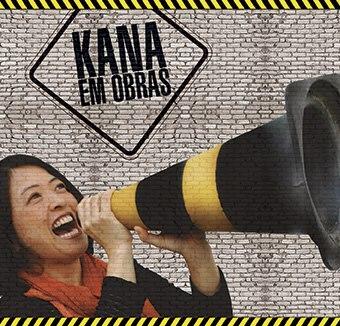 Em Obras - Kana